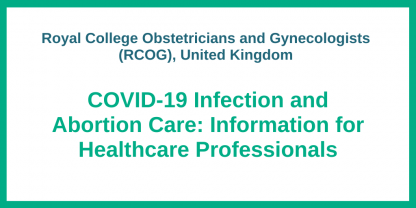 Royal College Obstetricians and Gynecologists (RCOG), United Kingdom COVID-19 and Pregnancy Information for Healthcare Professionals