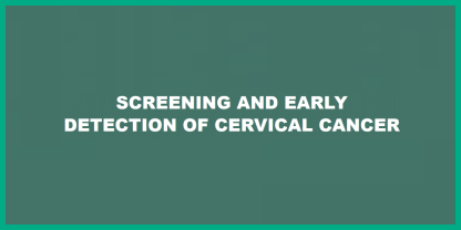 Screening and early detection of cervical cancer