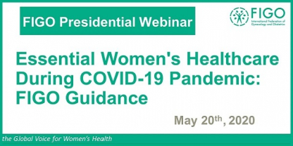 FIGO's guidance on Essential Women's Health Care during COVID-19 Pandemic