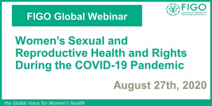 Women's Sexual and Reproductive Health during COVID 19 Webinar