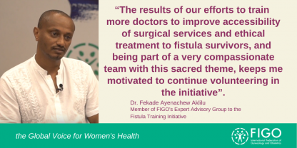 Dr Fekade discusses his efforts as a FIGO trained Fistula Surgeon