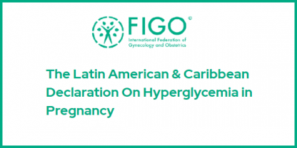 Latin American and Caribbean Declaration on Hyperglycemia in pregnancy
