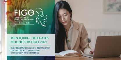 Official banner for the FIGO 2021 Congress announcing that registrations are open. The photo shows a young Asian woman sitting in front of a computer while focusing on a notebook next to her.